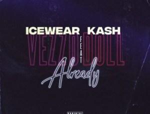 Icewear Vezzo - Already ft Kash Doll